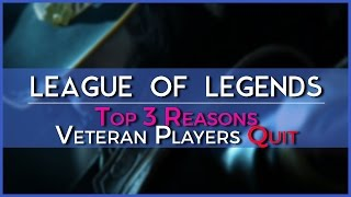 Top 3 Reasons Veteran Players Quit League of Legends