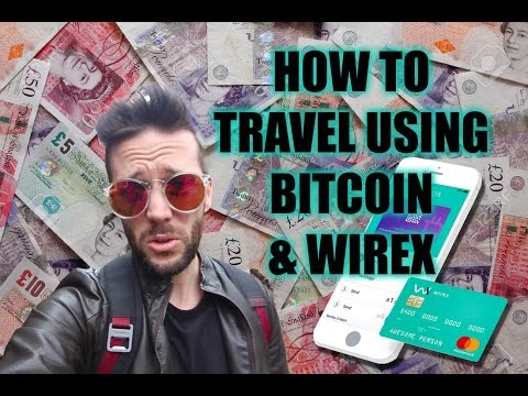 Save Money Traveling With Bitcoin & Wirex