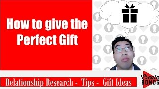 How To Give The Perfect Gift   Relationship Research / Gift Ideas