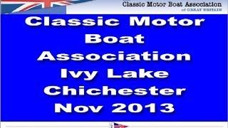 Classic Motor Boat Association  UK -  Ivy Lake Chichester - Nov 2013