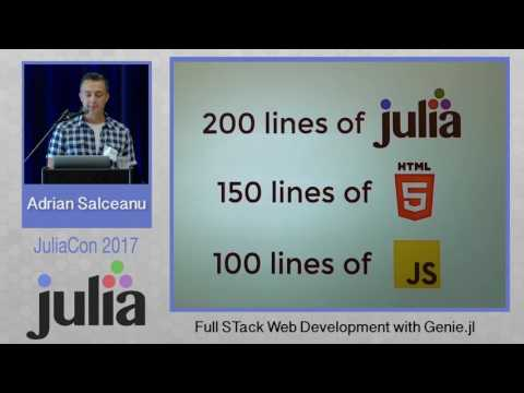 JuliaCon 2017 | Full Stack Web Development with Genie.jl | Adrian Salceanu