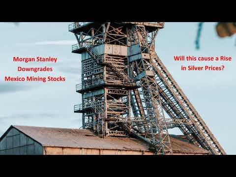 Morgan Stanley Downgrades Mexico Mining Stocks