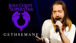 "JESUS CHRIST SUPERSTAR - ""Gethsemane (I Only Want To Say)"""