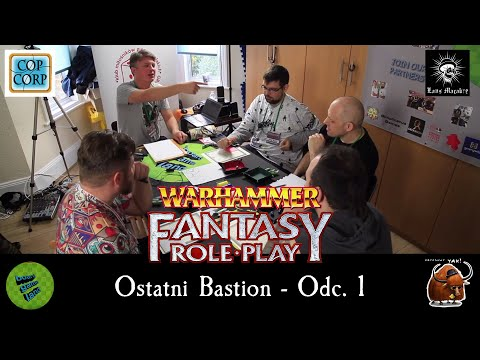 #OB001 - Ostatni Bastion Odc.1; Nagrywana Sesja RPG; Warhammer 4ed.