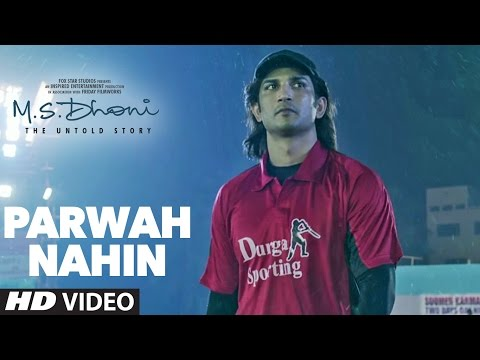 M S  DHONI: Parwah Nahi VIDEO SONG | Amaal...