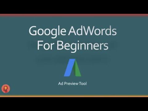 How To Use The Google Adwords Ad Preview Tool