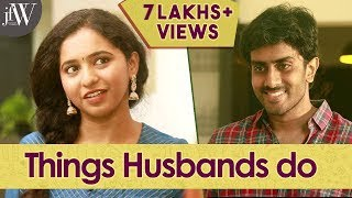 Things Husbands Do |Ft. RJ Saru, Dipshi Blessy, Guna & Naren| Being Saru| JFW