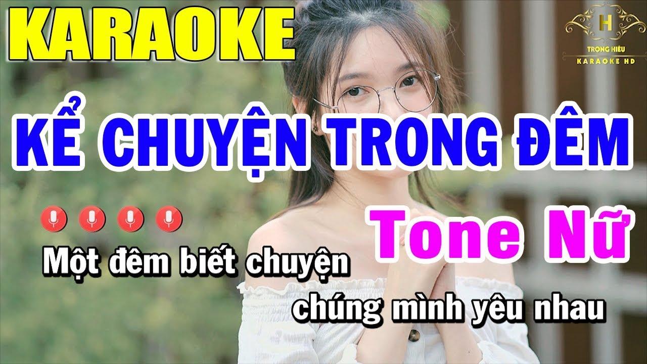 Karaoke Kể Chuyện Trong Đêm Tone Nữ Nhạc Sống   Trọng Hiếu