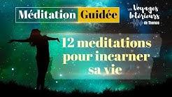 12 MEDITATIONS GUIDEES POUR INCARNER SA VIE | AVEC PETIT CAHIER DE MEDITATION OFFERT