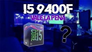 i5 9400F VALE LA PENA EN 2020