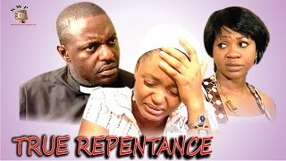 True Repentance    - Nigerian Nollywood  Movie
