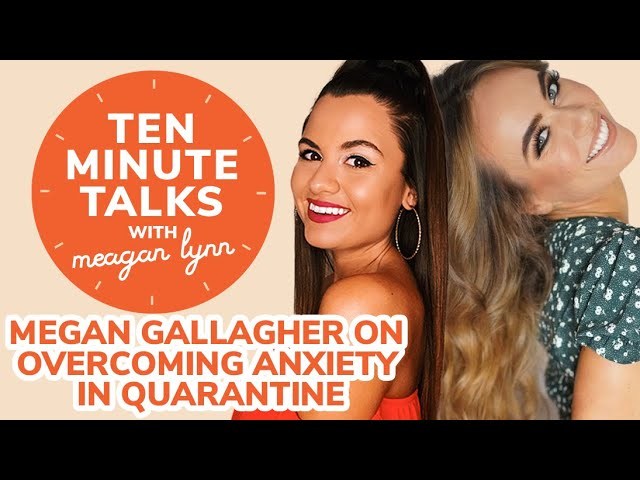 Mental Health Advocate Megan Gallagher on Overcoming Anxiety in Quarantine