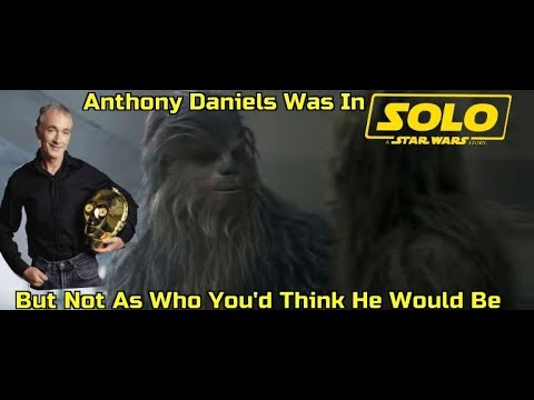 Anthony Daniels Was In Solo But Not as C3PO
