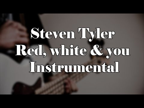 Steven Tyler - Red, white & you (Instrumental) #1