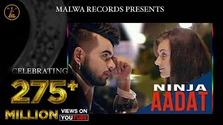 aadat punjabi song by ninja latest punjabi song 2015 malwa records