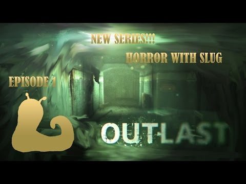OUTLAST EP.1 | SCARIEST GAME!!! | HORROR WITH SLUG!!! |