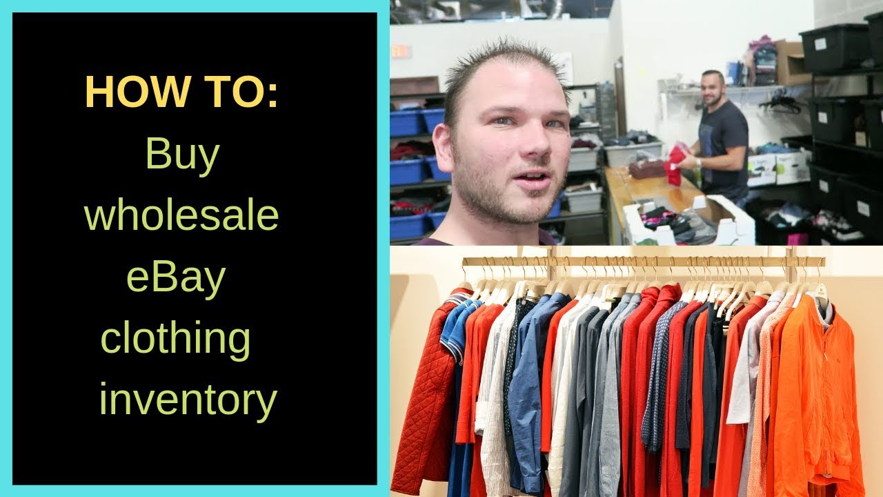 How To Buy Wholesale Ebay Clothing Inventory Youtube