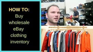 How to buy Wholesale Ebay Clothing Inventory
