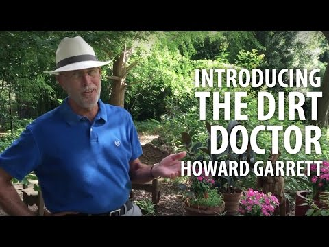 Introducing The Dirt Doctor, Howard Garrett