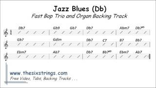 Jazz Blues Backing Track - 10 Fast Bop Trio and Organ (Db)