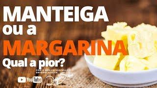 MANTEIGA ou MARGARINA. Qual a pior? | Dr. Dayan Siebra