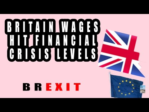 Britain Wages CRASH to Financial Crisis Levels as Brexit Cause Panic!