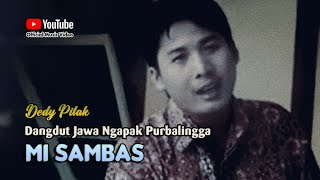 Single Terbaru -  Dedy Pitak Mi Sambas Purbalingga Official