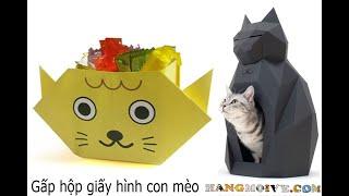 Cách gấp, xếp hộp giấy đựng kẹo hình con mèo origami - Video hướng dẫn