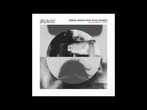 Junge Junge feat. Kyle Pearce - Beautiful Girl (Original Mix)