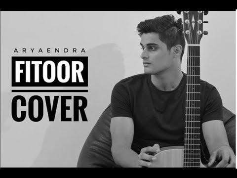 Yeh Fitoor Mera - Fitoor(2016) Aryaendra Cover