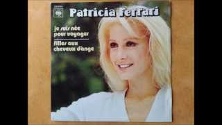 """""""  filles aux cheveux d,Ange """" PATRICIA FERRARI CBS 1978"""