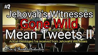 #2- Shocking Messages from Jehovah's witnesses MEAN TWEETS 2