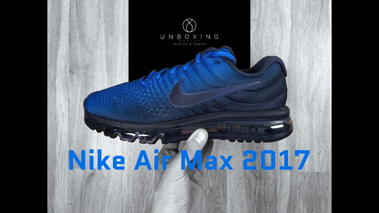 the best attitude d8225 4770c Nike Air Max 2017 'obsidian/obsidian-blue' | UNBOXING | fashion shoes | 2018