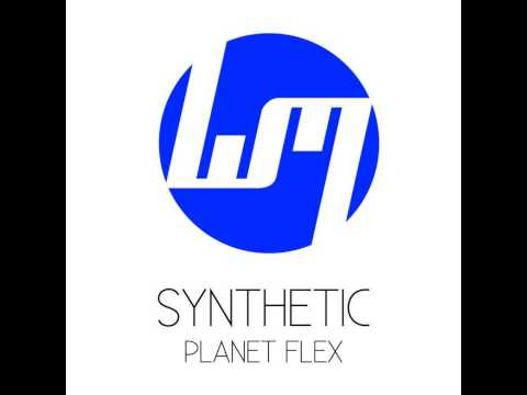 Synthetic - Planet Flex (Flippers Remix)