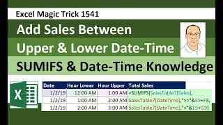 Excel Magic Trick 1541: Add Sales Between Upper & Lower Date-Time with SUMIFS