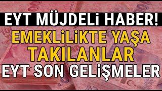 EYT'de YENİ GELİŞMELER !! - Erken Yaşta Emeklilik'te SON GELİŞMELER !