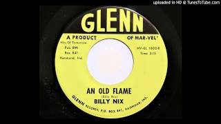 Billy Nix - An Old Flame (Glenn 1802) [1962]