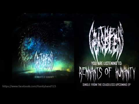 THE CEASELESS - Remnants of Humanity