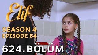 Elif 624. Bölüm | Season 4 Episode 64