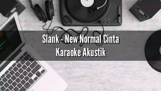 Slank - New Normal Cinta ( Karaoke Akustik )