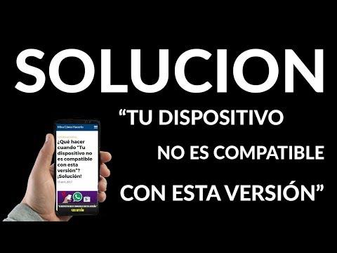 """¿Qué Hacer Cuando """"Tu Dispositivo NO es Compatible con esta Versión""""? ¡Solución!"""