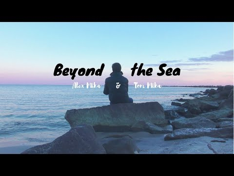 Beyond the Sea - Alex Mika Cover (feat. Tom Mika)