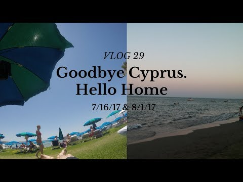 Vlog 29: Goodbye Cyprus. Hello Home.