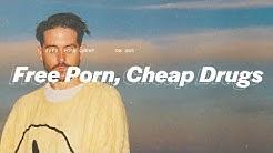 G-Eazy – Free Porn, Cheap Drugs
