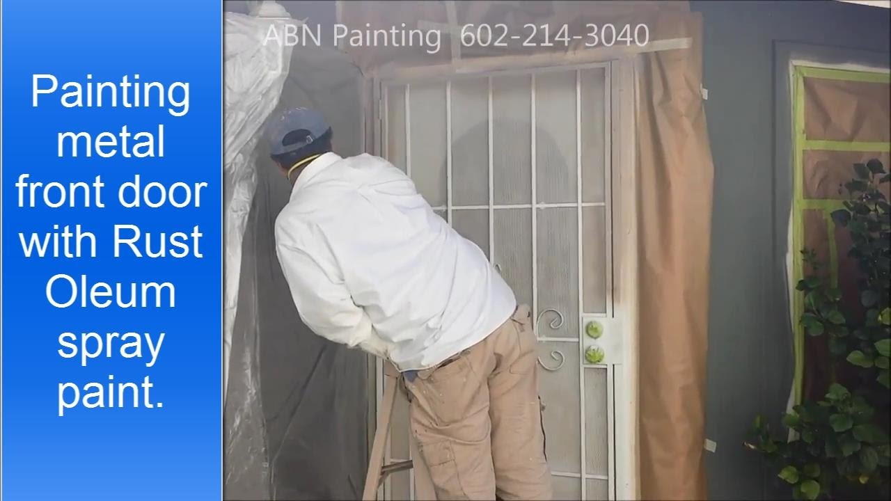Painting metal front door with Rust Oleum spray paint. - YouTube