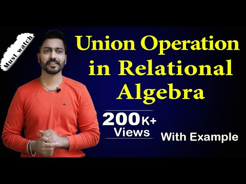 Lec-42: Union Operation In Relational Algebra | Database Management System
