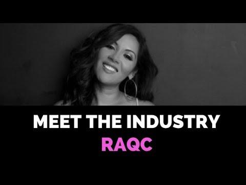 Meet The Industry: Raquel Cordova [RaqC]