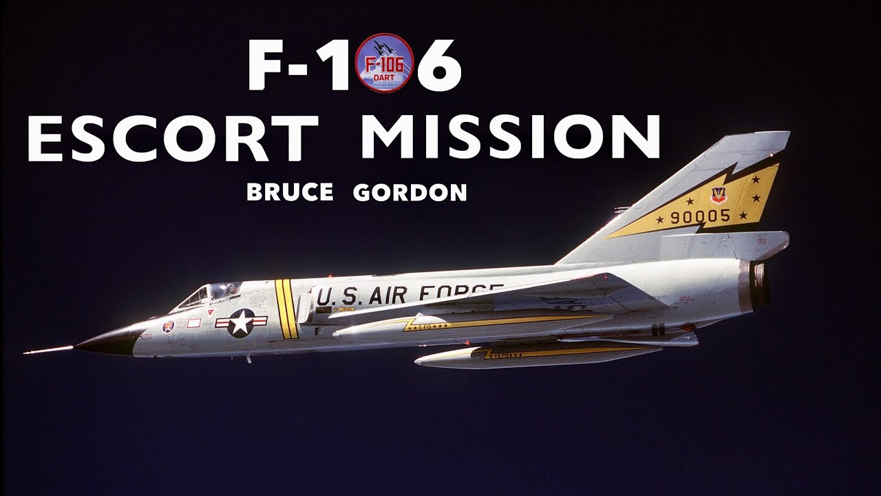 F-106 Escort Mission | Bruce Gordon (Clip)
