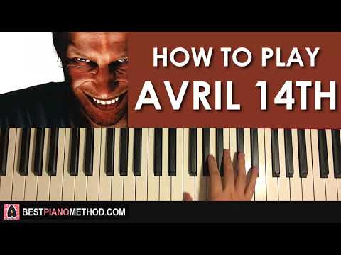 HOW TO PLAY - Aphex Twin - Avril 14th (Piano Tutorial Lesson)