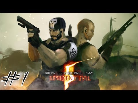 Two Best Friends Play Resident Evil 5 (Part 1)